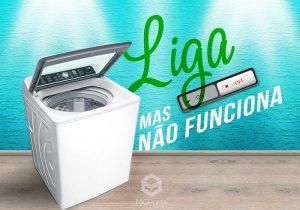 maquina de lavar liga mas não funciona