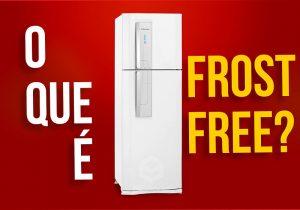 o que é geladeira frost free