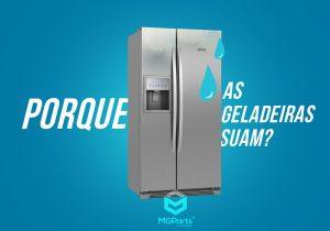 porque as geladeiras suam