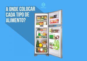 Onde colocar cada tipo de alimento na geladeira