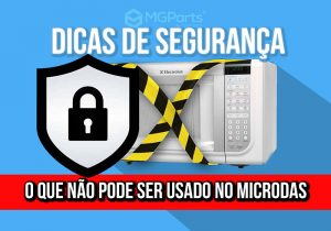 Capa dicas de segurança o que não colocar no microondas